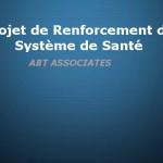 Renforcement du Système de Santé – ABt Associates